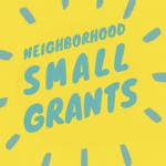 Copy of NeighborhoodSmall Grants (3)